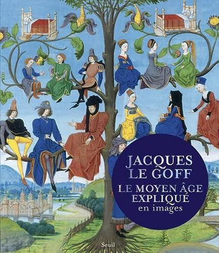 Le Moyen âge expliqué en images.: LE GOFF (Jacques)