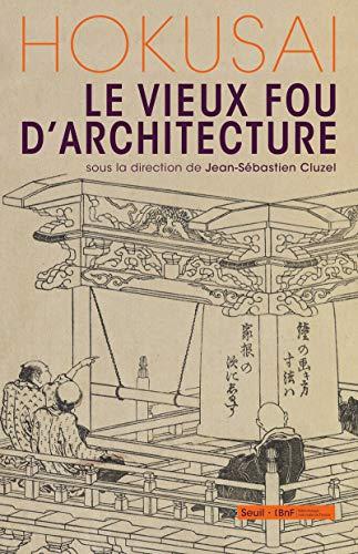 9782021105827: Hokusai, le vieux fou d'architecture
