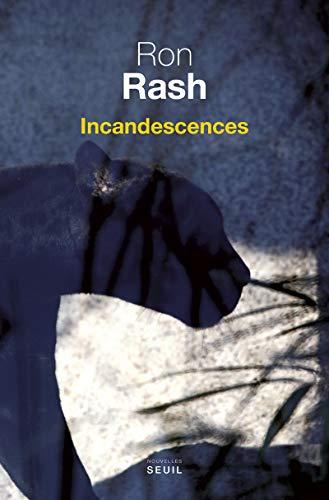 Incandescences: Rash, Ron