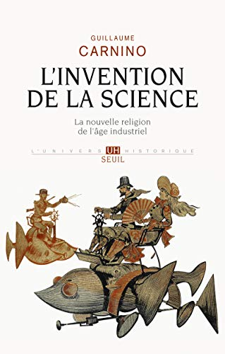 Invention de la science (L'): Carnino, Guillaume