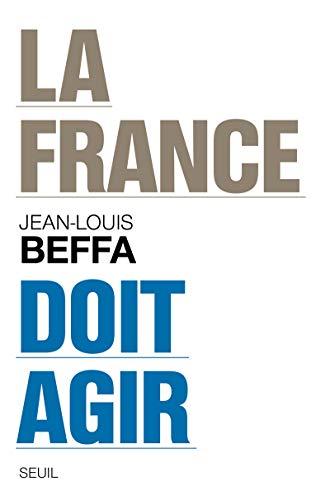France doit agir (La): Beffa, Jean-Louis