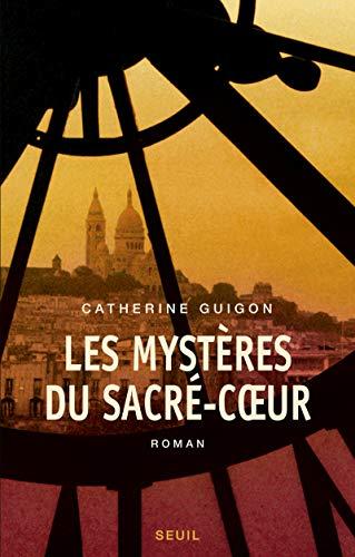 Mystères du Sacré-Coeur (Les), t.01 & 02: Guigon, Catherine
