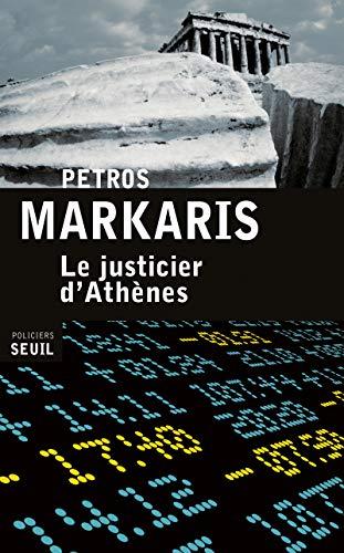 Justicier d'Athènes (Le): Markaris, Petros