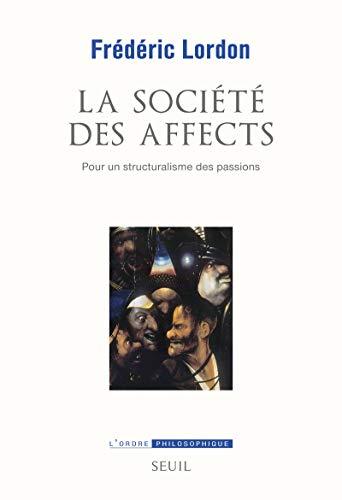 La société des affects: Frederic Lordon