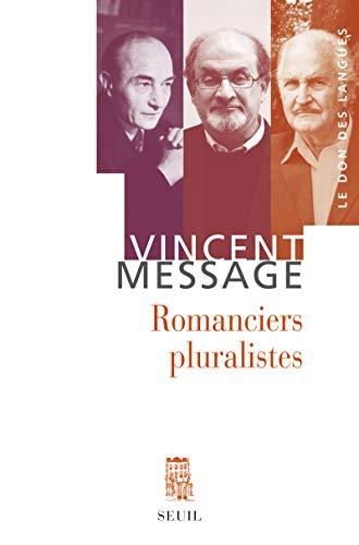 Romanciers pluralistes: Vincent Message