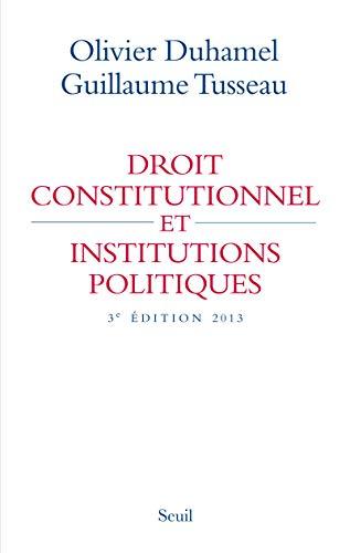 Droit constitutionnel et institutions politiques (3e édition): Olivier Duhamel, Guillaum ...