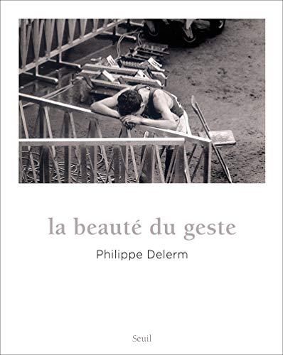 Beauté du geste (La): Delerm, Philippe