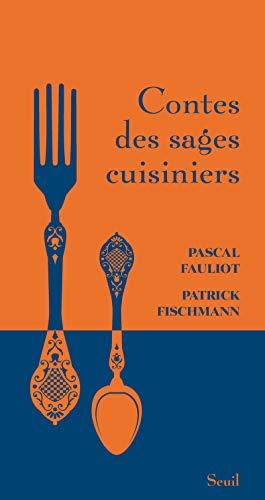Contes des sages cuisiniers: Fauliot, Pascal