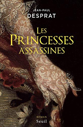 Princesses assassines (Les): Desprat, Jean-Paul