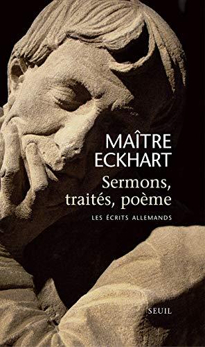 Sermons, traités, poème: Ma�tre Eckhart