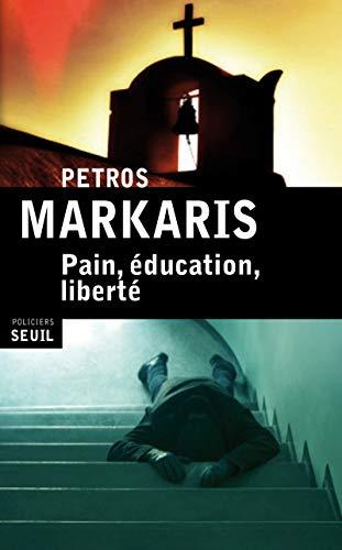 Pain, éducation, liberté: Markaris, Petros