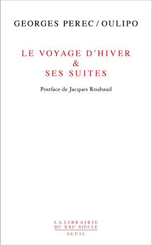 Voyage d'hiver & ses suites (Le): Perec, Georges