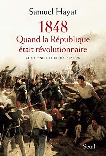 Quand la République était révolutionnaire: Hayat, Samuel