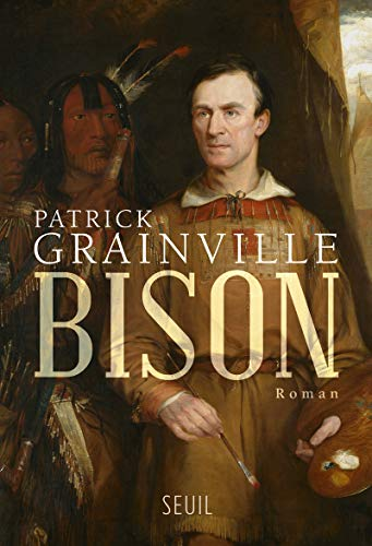 Bison: Patrick Grainville
