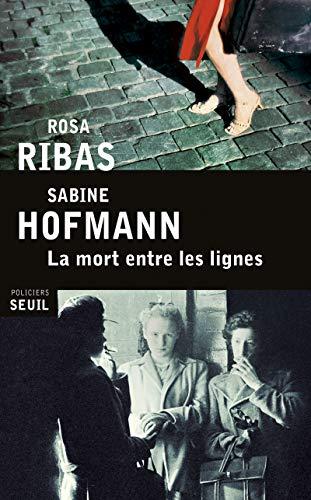 la mort entre les lignes: Rosa; Hofmann, Sabine Ribas
