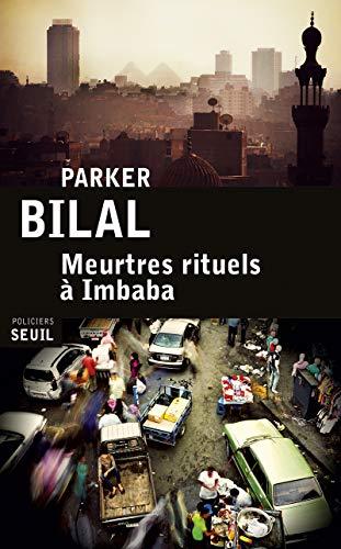 Meurtres rituels à Imbaba: Parker, Bilal