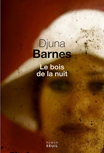 Bois de la nuit (Le) [nouvelle édition]: Barnes, Djuna