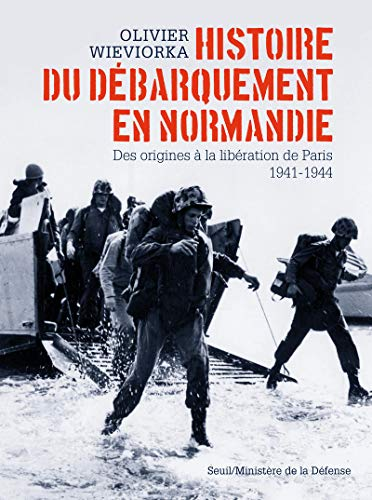 Histoire du debarquement en Normandie: Olivier Wieviorka
