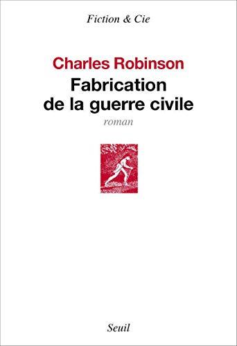 Fabrication de la guerre civile: Robinson, Charles