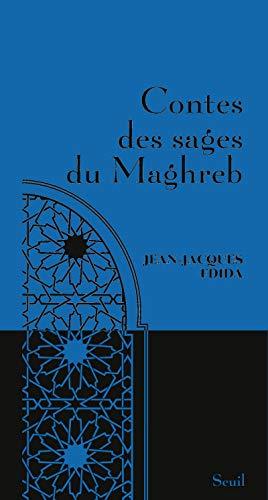 Contes des sages du Maghreb: Fdida, Jean-Jacques