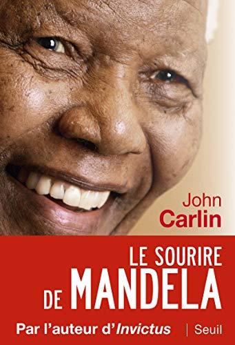 Sourire de Mandela (Le): Carlin, John
