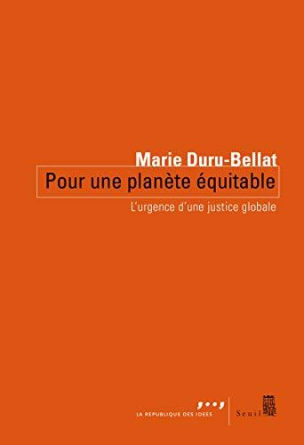Pour une planète équitable: Duru-Bellat, Marie