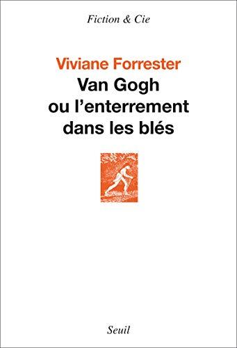 Van Gogh ou l'enterrement dans les blés: Viviane Forrester