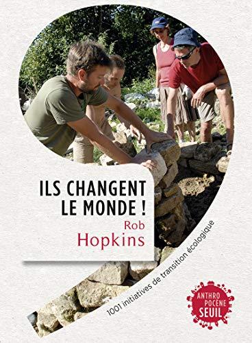 ILS CHANGENT LE MONDE: HOPKINS ROB