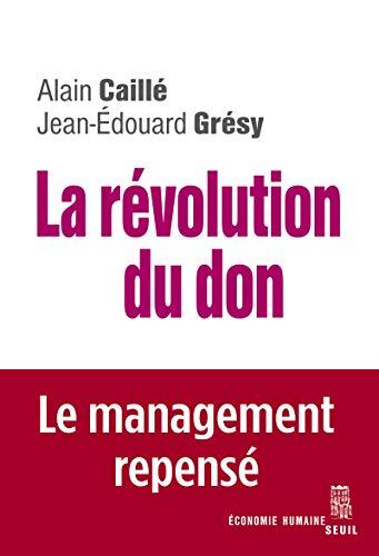 9782021166781: La revolution du don. le management repense a la lumiere de l'anthropologie (Economie humaine)