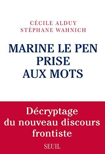 Marine Le Pen prise aux mots: Alduy, C�cile