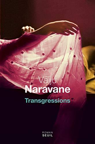 Transgressions: Naravane, Vaiju