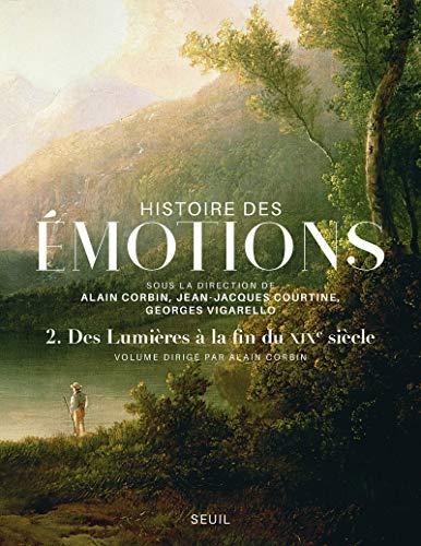 9782021177367: Histoire des émotions - volume 2 Des lumières à lafin du XIXème siècle
