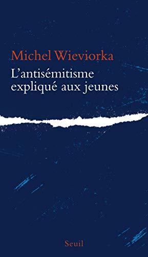 Antisémitisme expliqué aux jeunes (L'): Wieviorka, Michel