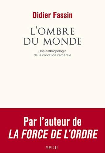 OMBRE DU MONDE -L-: FASSIN DIDIER