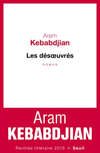 les désoeuvrés: Aram Kebabdjian