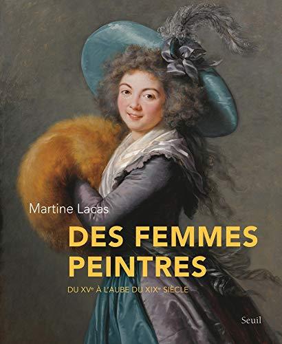 9782021190519: Des femmes peintres : Du XVe à l'aube du XIXe siècle