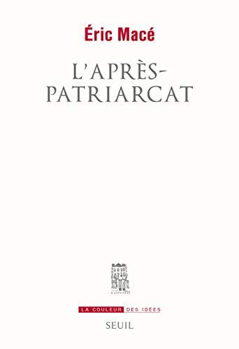 Après-patriarcat (L'): Macé, Eric