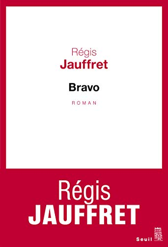 Bravo: Jauffret, R�gis
