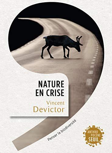 9782021219142: Nature en crise. Penser la biodiversité