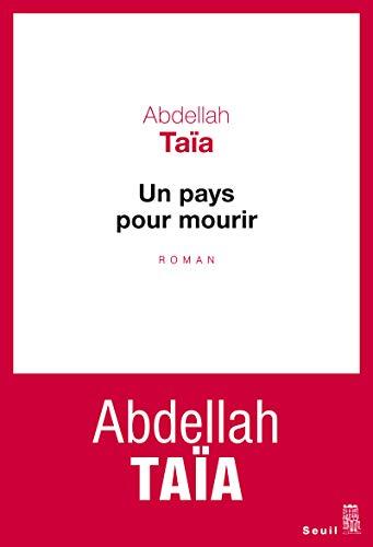 Un pays pour mourir: Ta�a, Abdellah