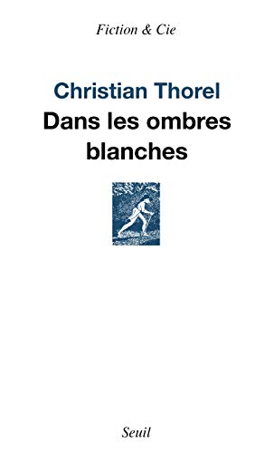 Dans les ombres blanches: Thorel, Christian