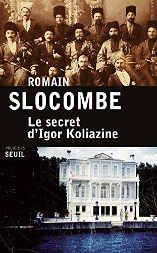 SECRET D IGOR KOLIAZINE -LE-: SLOCOMBE ROMAIN
