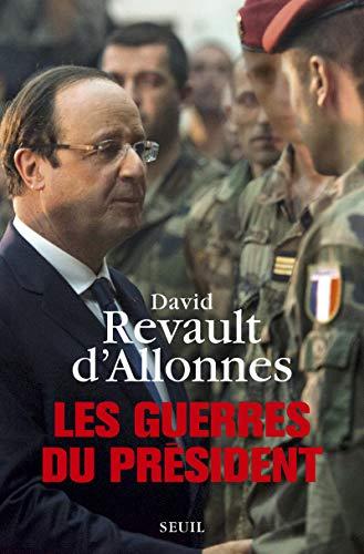 GUERRES DU PRESIDENT -LES-: REVAULT D ALLONNES D