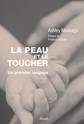 Peau et le toucher (La) [nouvelle édition]: Montagu, Ashley