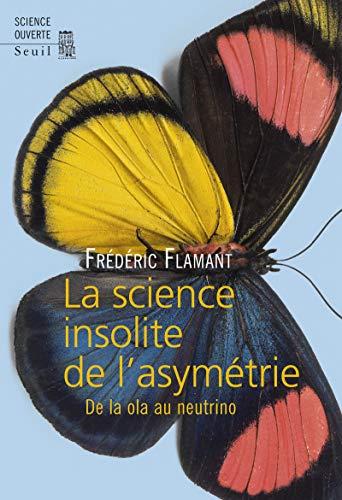 Science insolite de l'asymétrie (La): Flamand, Frédéric