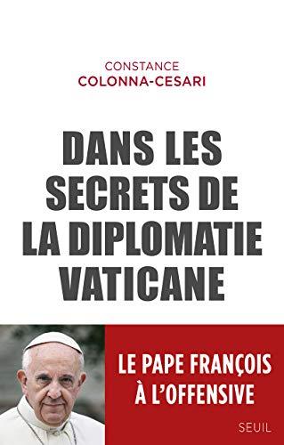 9782021231601: Dans les secrets de la diplomatie vaticane : le Pape François à l'offensive