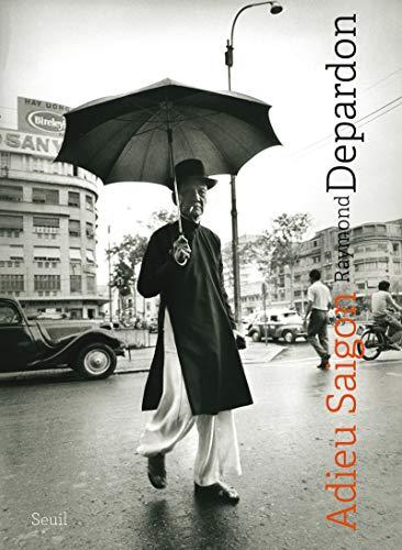 Adieu Saigon: Depardon, Raymond