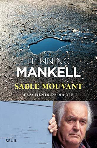 sable mouvant ; fragments de ma vie: Gibson Anna Mankell Henning