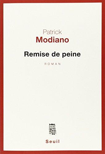Remise de peine [nouvelle édition]: Modiano, Patrick