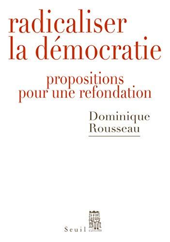 Radicaliser la démocratie: Rousseau, Dominique